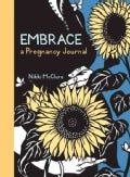Embrace: A Pregnancy Journal (Notebook / blank book)