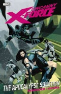 Uncanny X-force: The Apocalypse Solution (Hardcover)