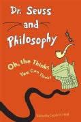 Dr. Seuss and Philosophy: Oh, the Thinks You Can Think! (Paperback)