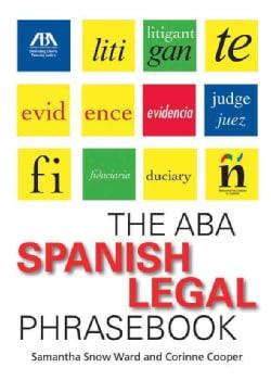The ABA Spanish Legal Phrasebook (Paperback)