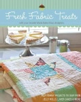 Fresh Fabric Treats: 16 Yummy Projects to Sew from Jelly Rolls, Layer Cakes & More -- With Your Favorite Moda Bak... (Paperback)