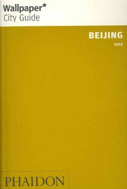 Wallpaper City Guide 2012 Beijing (Paperback)