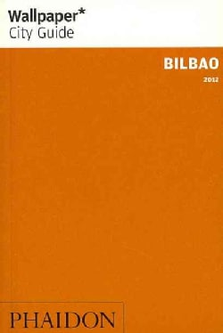 Wallpaper City Guide 2012 Bilbao (Paperback)
