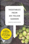 Vegetables from an Italian Garden: Season-by-Season Recipes (Hardcover)