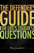 The Defender's Guide for Life's Toughest Questions (Paperback)