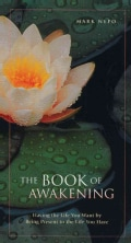 The Book of Awakening: Having the Life You Want by Being Present to the Life You Have (Paperback)