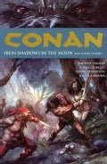 Conan 10: Iron Shadows in the Moon and Other Stories (Paperback)