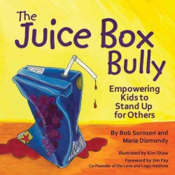 The Juice Box Bully: Empowering Kids to Stand Up for Others (Paperback)