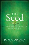 The Seed: Finding Purpose and Happiness in Life and Work (Hardcover)