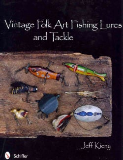 Vintage Folk Art Fishing Lures and Tackle (Hardcover)