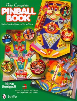 The Complete Pinball Book: Collecting the Game and Its History (Hardcover)