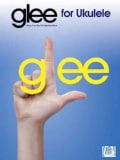 Glee For Ukulele: Music from the FOX Television Show (Paperback)