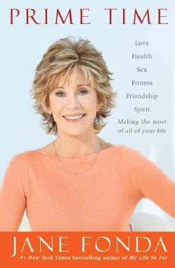 Prime Time: Love, Health, Sex, Fitness, Friendship, Spirit: Making the Most of All of Your Life (CD-Audio)