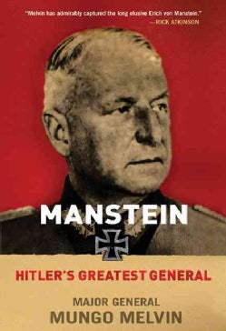 Manstein: Hitler's Greatest General (Hardcover)