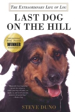 Last Dog on the Hill: The Extraordinary Life of Lou (Paperback)