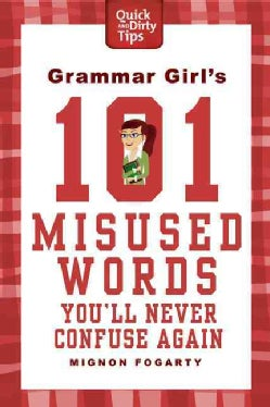 Grammar Girl's 101 Misused Words You'll Never Confuse Again (Paperback)