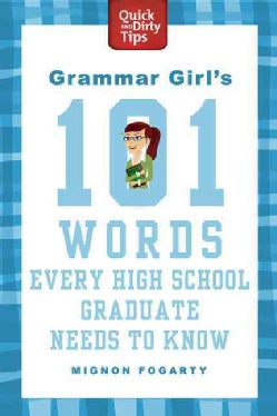 Grammar Girl's 101 Words Every High School Graduate Needs to Know (Paperback)