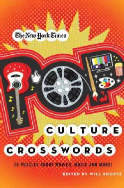 The New York Times Pop Culture Crosswords: 75 Puzzles About Movies, Music and More! (Paperback)