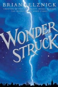 Wonderstruck: A Novel in Words and Pictures (Hardcover)