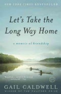 Let's Take the Long Way Home: A Memoir of Friendship (Paperback)
