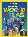 National Geographic Kids Beginner's World Atlas (Hardcover)