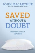 Saved Without a Doubt: Being Sure of Your Salvation (Paperback)