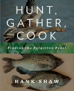 Hunt, Gather, Cook: Finding the Forgotten Feast (Hardcover)