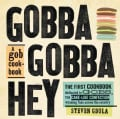 Gobba Gobba Hey: A Gob Cookbook (Hardcover)