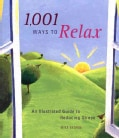 1001 Ways to Relax: An Illustrated Guide to Reducing Stress (Paperback)