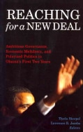 Reaching for a New Deal: Ambitious Governance, Economic Meltdown, and Polarized Politics in Obama's First Two Years (Paperback)