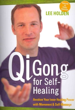 Qi Gong for Self-Healing: Awaken Your Inner Healing Power With Movement & Self-Massage (DVD video)
