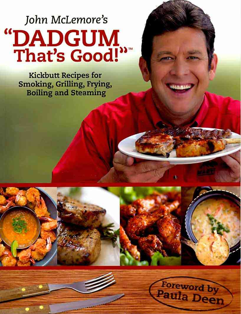 """John McLemore's """"Dadgum That's Good!"""": Kickbutt Recipes for Smoking, Grilling, Frying, Boiling and Steaming (Paperback)"""