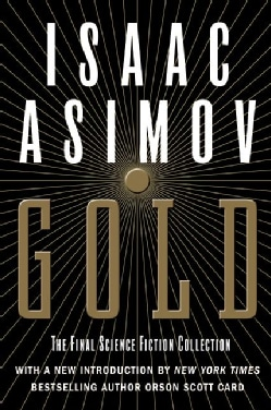 Gold: The Final Science Fiction Collection (Paperback)