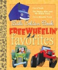 Little Golden Book Freewheelin' Favorites: I'm a Truck, the Happy Man and His Dump Truck, I'm a Monster Truck (Hardcover)