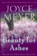 Beauty for Ashes: Receiving Emotional Healing (Paperback)