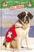 Dog Heroes: A Nonfiction Companion to Magic Tree House #46: Dogs in the Dead of Night (Hardcover)