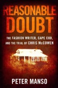 Reasonable Doubt: The Fashion Writer, Cape Cod, and the Trial of Chris McCowen (Hardcover)