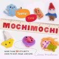 Teeny-tiny Mochimochi: More Than 40 Itty-Bitty Minis to Knit, Wear, and Give (Paperback)