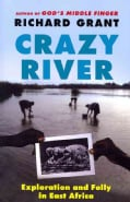 Crazy River: Exploration and Folly in East Africa (Paperback)