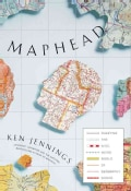 Maphead: Charting the Wide, Weird World of Geography Wonks (Hardcover)