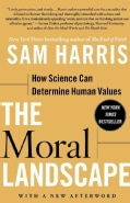 The Moral Landscape: How Science Can Determine Human Values (Paperback)