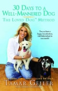 30 Days To A Well-Mannered Dog: The Loved Dog Method (Paperback)
