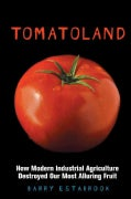 Tomatoland: How Modern Industrial Agriculture Destroyed Our Most Alluring Fruit (Hardcover)