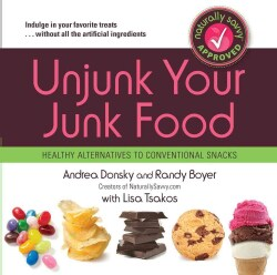 Unjunk Your Junk Food: Healthy Alternatives to Conventional Snacks (Paperback)