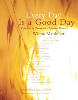 Every Day Is a Good Day: Reflections by Contemporary Indigenous Women: Memorial Edition (Paperback)