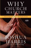 Why Church Matters: Discovering Your Place in the Family of God (Paperback)