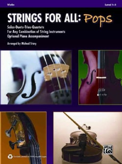 Strings for All: Pops: Solos-Duets-Trios-Quartets For Any Combination of String Instruments; Optional Piano Accom... (Paperback)