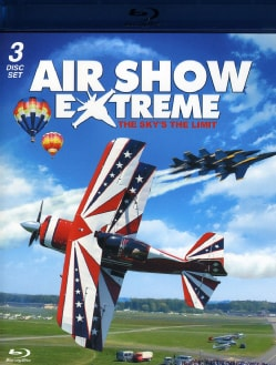 Air Show Extreme: The Sky's The Limit (Blu-ray Disc)