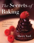The Secrets of Baking: Simple Techniques for Sophisticated Desserts (Hardcover)