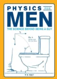Physics for Men: The Science Behind Being a Guy (Paperback)